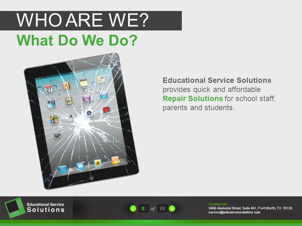 8of35 Educational Service Solutions provides quick and affordable Repair Solutions for school staff, parents and students.