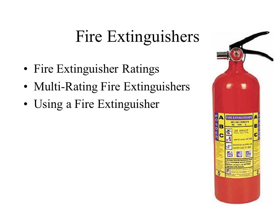 Fire Extinguishers Fire Extinguisher Ratings Multi-Rating Fire Extinguishers Using a Fire Extinguisher