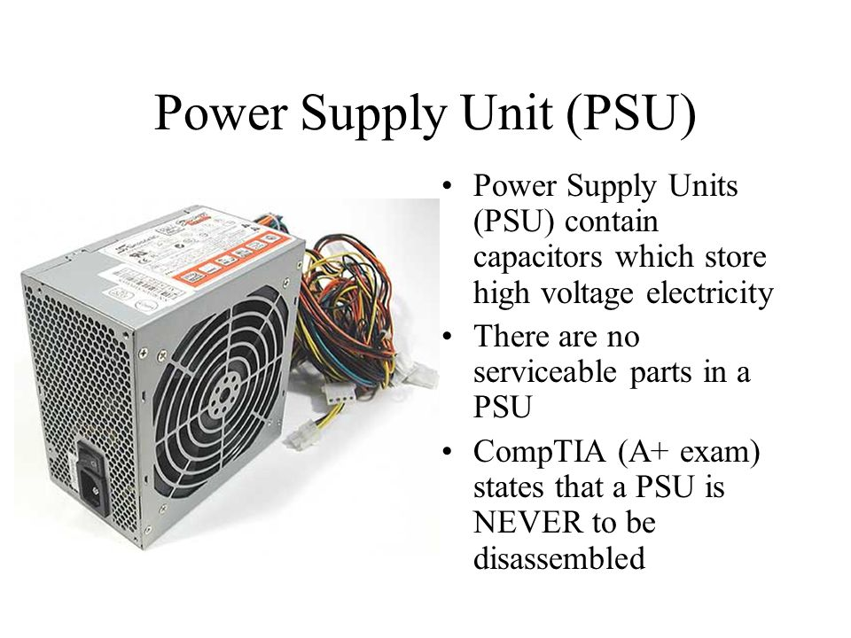Power Supply Hazards Capacitors store electrical charges, even when the device is unplugged.