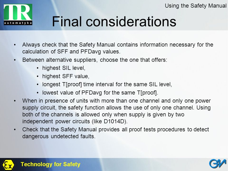 Final considerations Always check that the Safety Manual contains information necessary for the calculation of SFF and PFDavg values. Between alternat