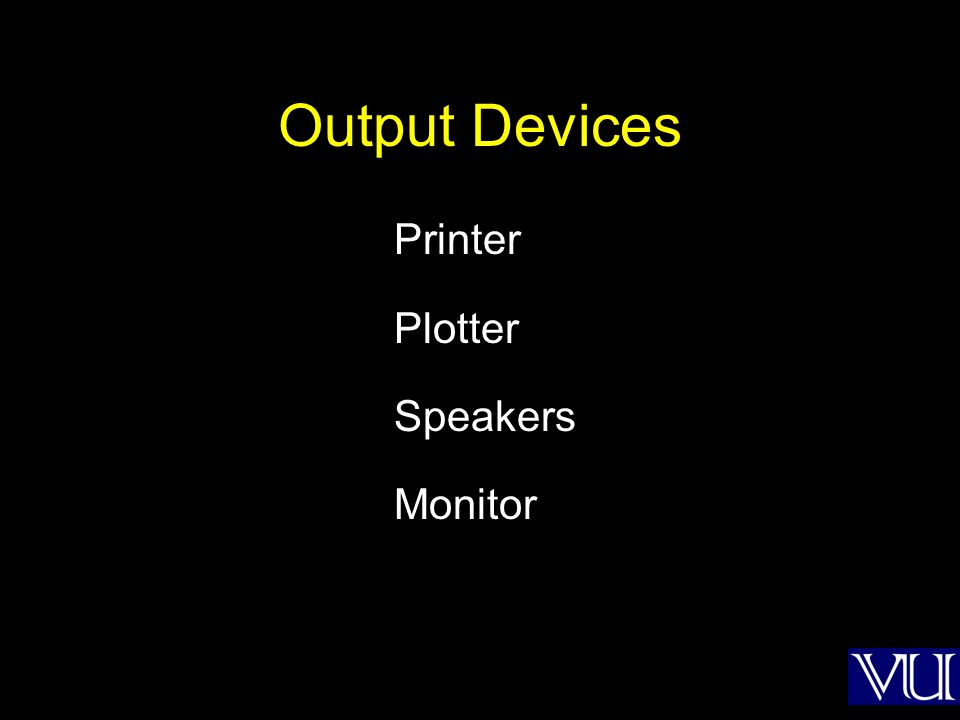 Output Devices Printer Plotter Speakers Monitor
