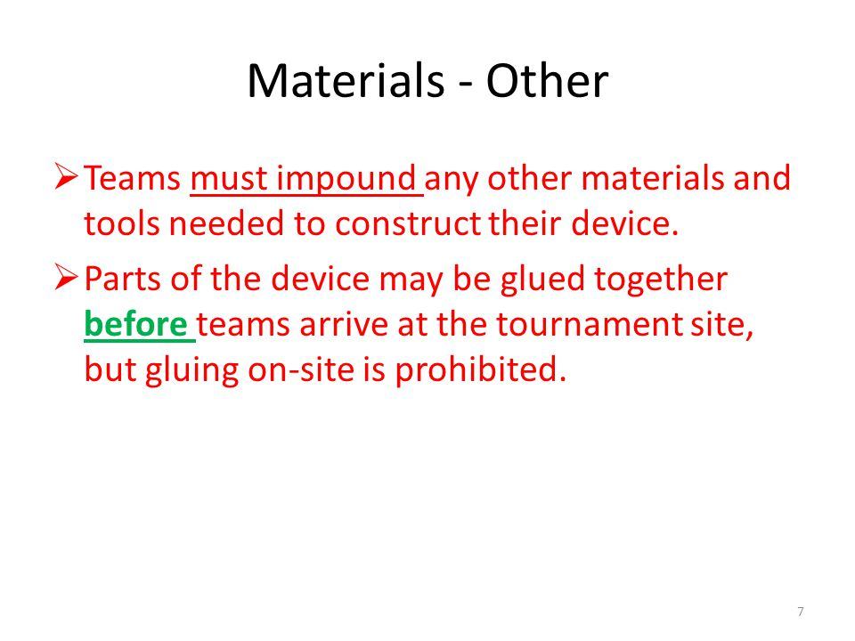 Materials - Other Teams must impound any other materials and tools needed to construct their device.