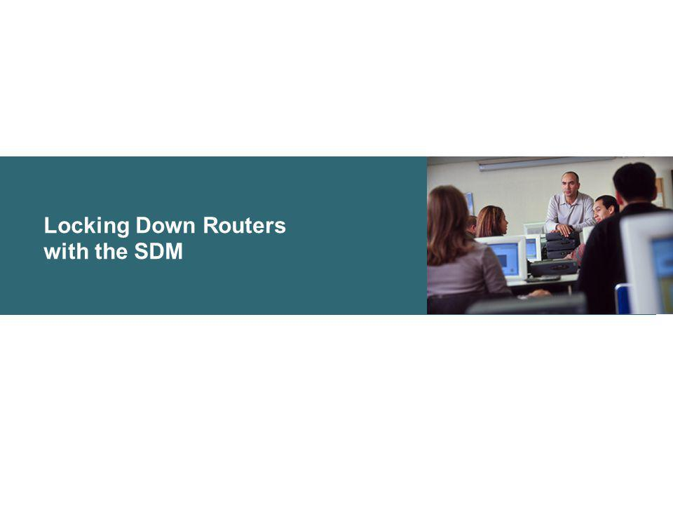 Locking Down Routers with the SDM