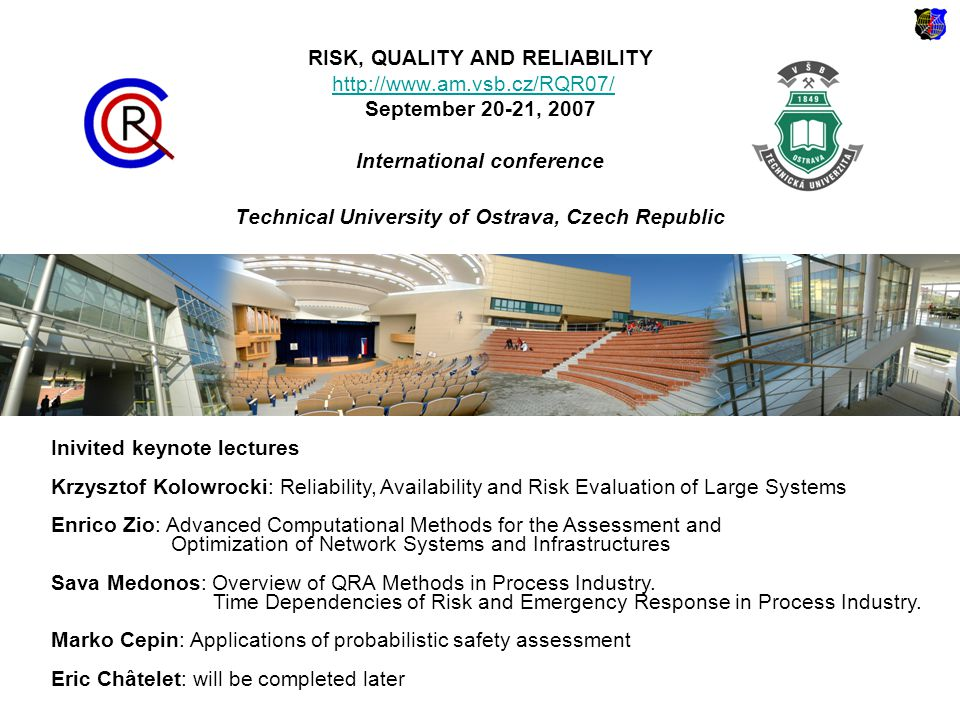 RISK, QUALITY AND RELIABILITY http://www.am.vsb.cz/RQR07/ September 20-21, 2007 International conference Technical University of Ostrava, Czech Republ