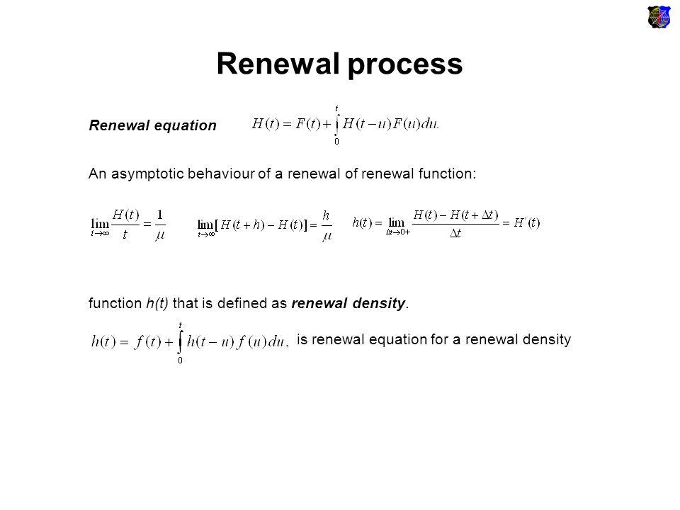 Alternating renewal process A random process {S 1, T 1, S 2, T 2 …..} is then an alternating renewal process.