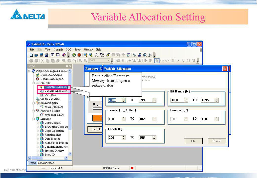 Retentive Memory SettingVariable Allocation Setting Double click Variables Allocation item to open a setting dialog Double click Retentive Memory item to open a setting dialog