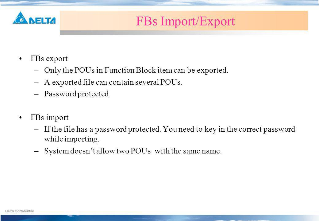 FBs export –Only the POUs in Function Block item can be exported.