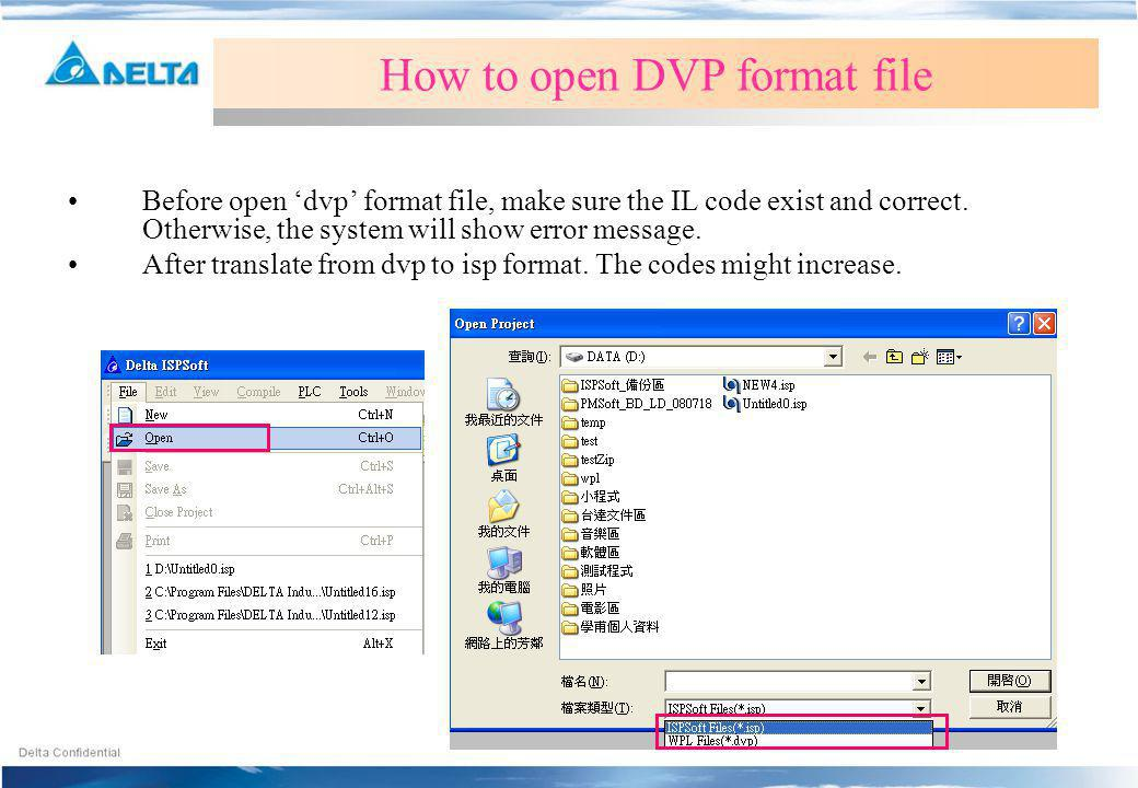 Before open dvp format file, make sure the IL code exist and correct. Otherwise, the system will show error message. After translate from dvp to isp f