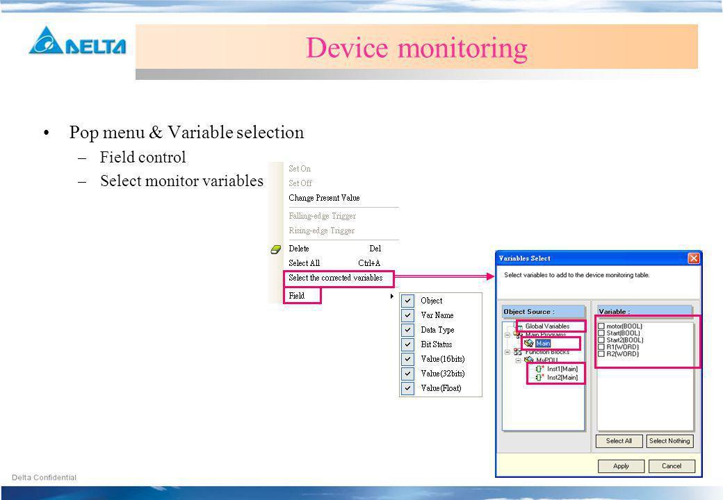 Pop menu & Variable selection –Field control –Select monitor variables Device monitoring