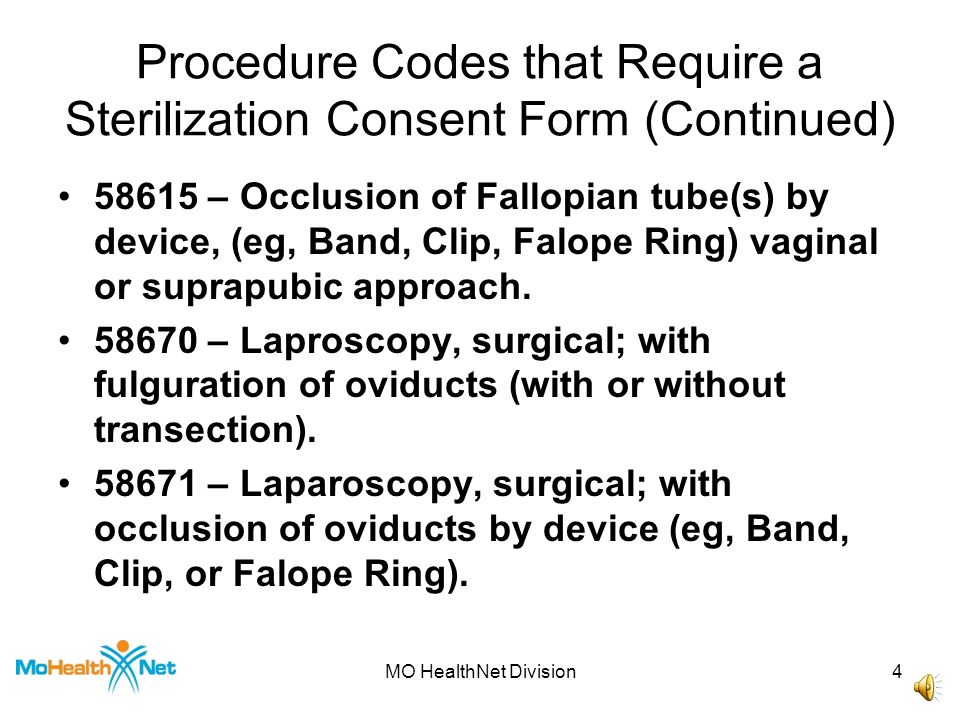3 Procedure Codes That Require a Sterilization Consent Form 55250 – Vasectomy, unilateral or bilateral, including postoperative semen examination. 585