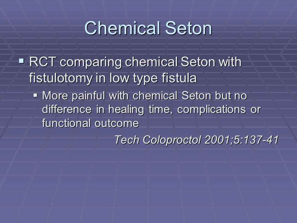 Chemical Seton RCT comparing chemical Seton with fistulotomy in low type fistula RCT comparing chemical Seton with fistulotomy in low type fistula Mor