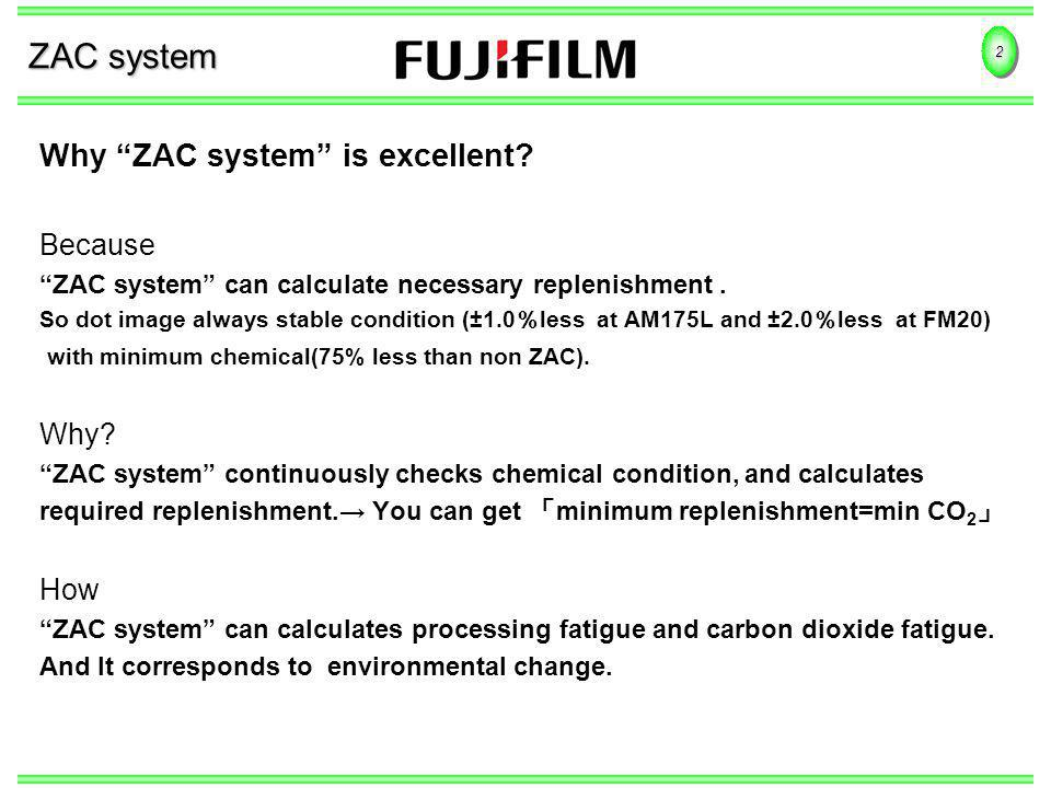 2 ZAC system Why ZAC system is excellent. Because ZAC system can calculate necessary replenishment.