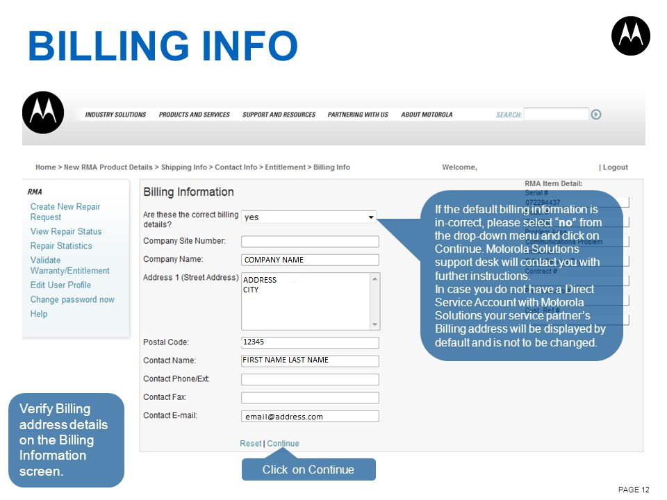BILLING INFO PAGE 12 Verify Billing address details on the Billing Information screen. If the default billing information is in-correct, please select
