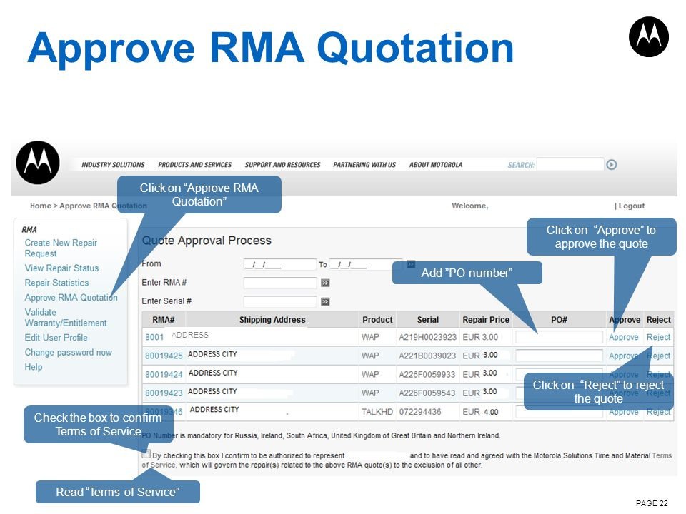 Approve RMA Quotation PAGE 22 Click on Approve RMA Quotation Read Terms of Service Check the box to confirm Terms of Service Add PO number Click on Re