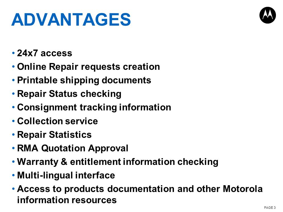 ADVANTAGES 24x7 access Online Repair requests creation Printable shipping documents Repair Status checking Consignment tracking information Collection