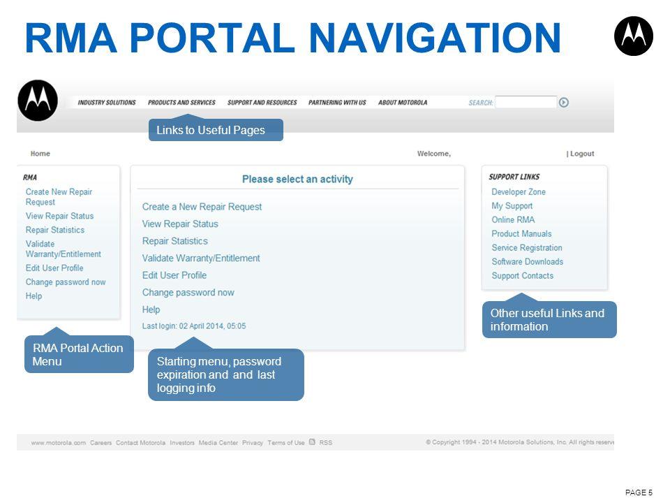 RMA PORTAL NAVIGATION PAGE 5 Links to Useful Pages RMA Portal Action Menu Starting menu, password expiration and and last logging info Other useful Li