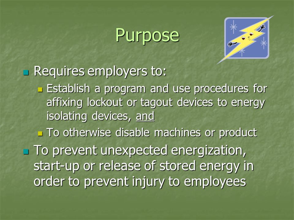 Application Standard applies to control of energy during servicing and/or maintenance of machines and equipment Standard applies to control of energy during servicing and/or maintenance of machines and equipment