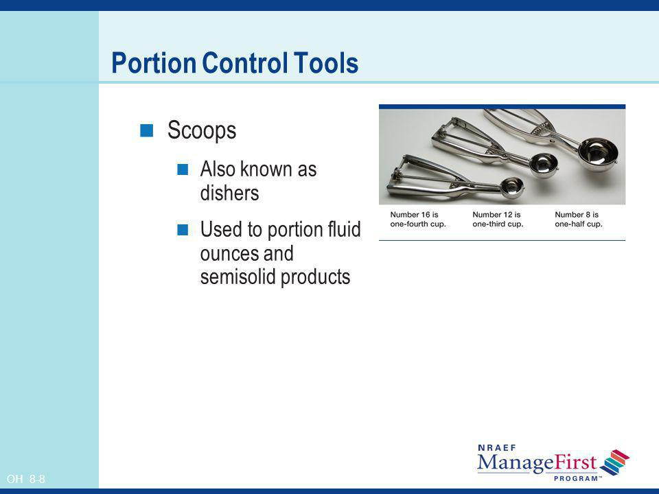 OH 8-9 Portion Control Tools continued Ladles Used to portion liquids