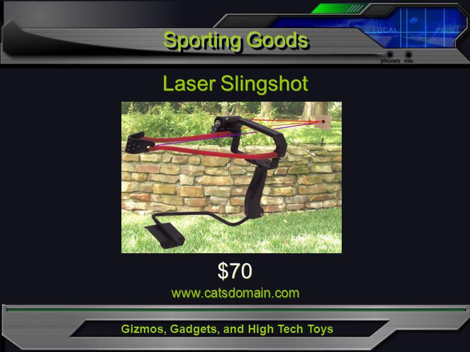 Gizmos, Gadgets, and High Tech Toys Sporting Goods Laser Slingshot $70 www.catsdomain.com $70 www.catsdomain.com