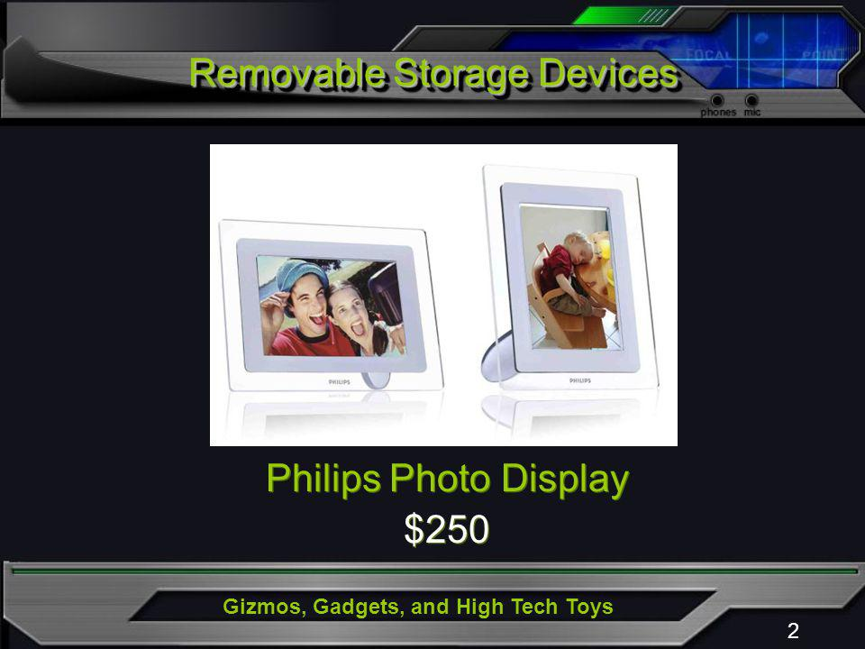 Gizmos, Gadgets, and High Tech Toys Removable Storage Devices 2 Philips Photo Display $250 Philips Photo Display $250