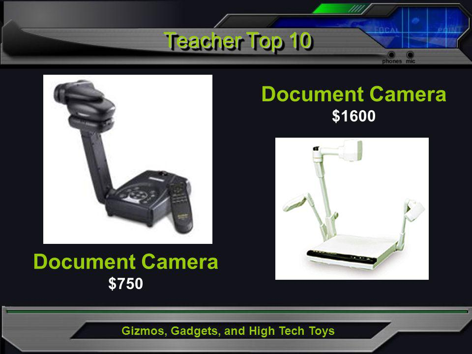 Gizmos, Gadgets, and High Tech Toys Document Camera $750 Teacher Top 10 Document Camera $1600