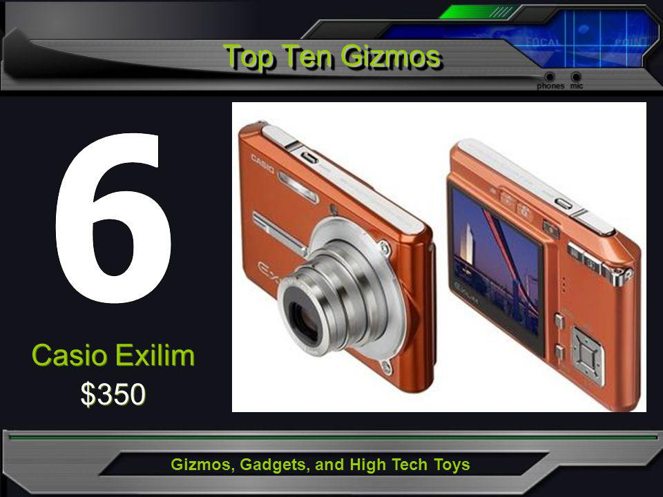 Gizmos, Gadgets, and High Tech Toys Casio Exilim $350 Casio Exilim $350 Top Ten Gizmos