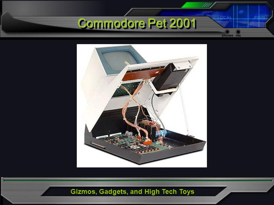 Gizmos, Gadgets, and High Tech Toys Commodore Pet 2001