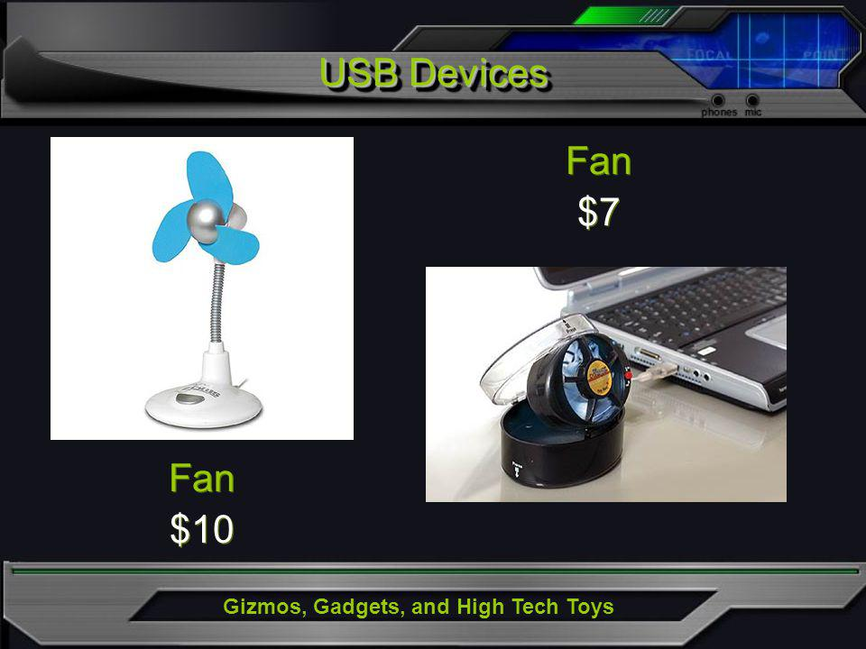 Gizmos, Gadgets, and High Tech Toys Fan $10 Fan $10 Fan $7 Fan $7 USB Devices