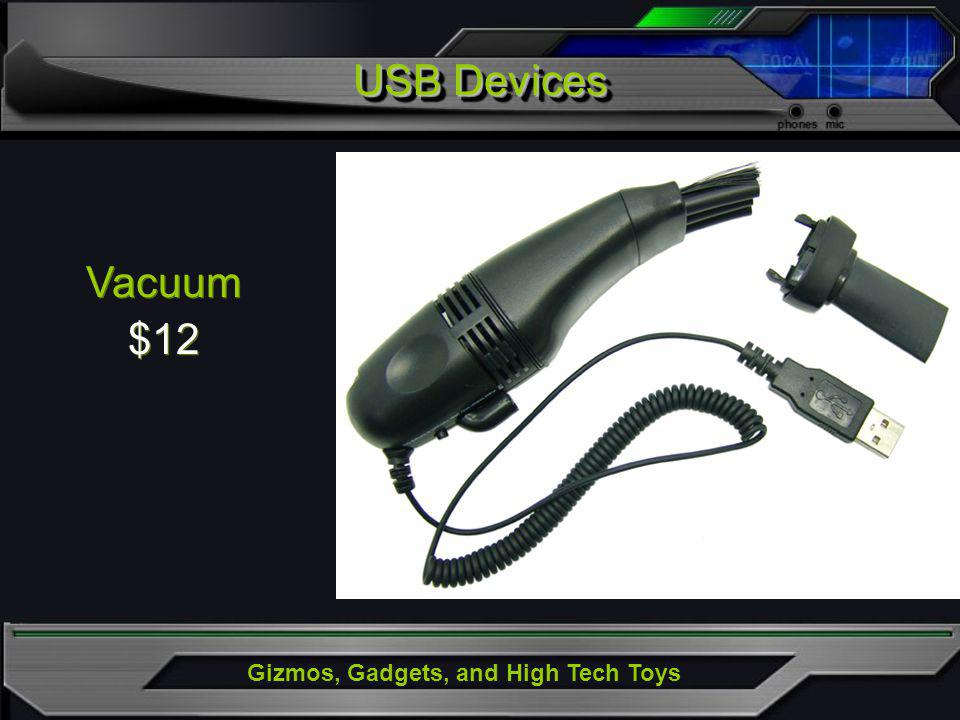 Gizmos, Gadgets, and High Tech Toys Vacuum $12 Vacuum $12 USB Devices