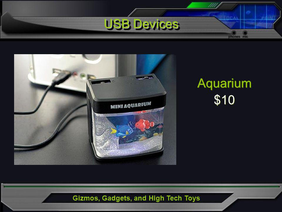 Gizmos, Gadgets, and High Tech Toys Aquarium $10 Aquarium $10 USB Devices