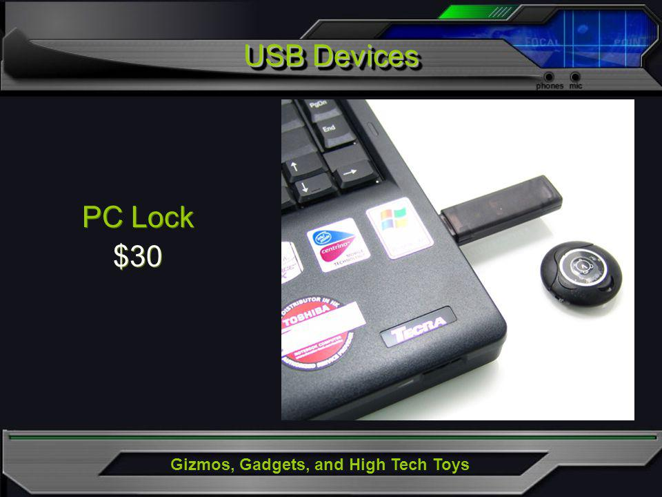 Gizmos, Gadgets, and High Tech Toys PC Lock $30 PC Lock $30 USB Devices