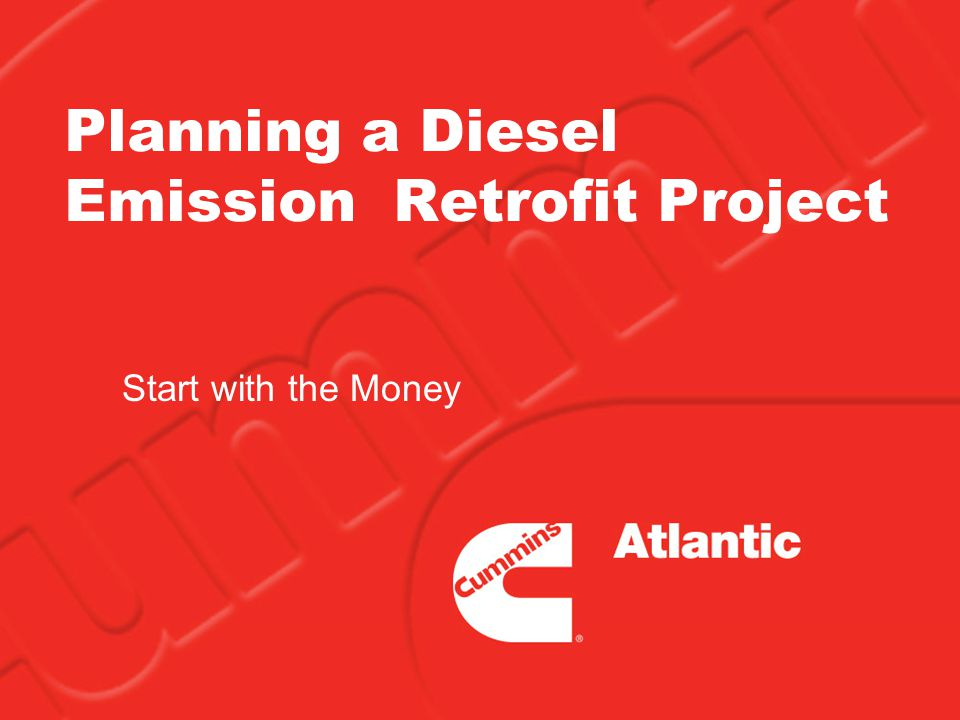 Planning a Diesel Emission Retrofit Project Start with the Money