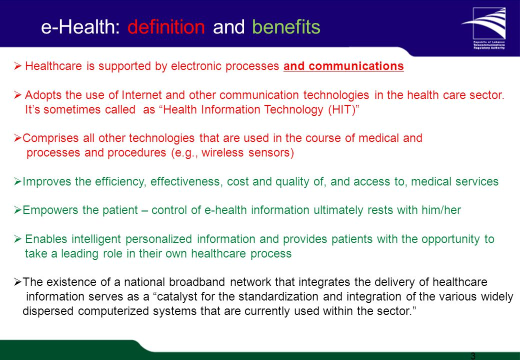TRA Proprietary 1/20 e-Health: definition and benefits Healthcare is supported by electronic processes and communications Adopts the use of Internet and other communication technologies in the health care sector.