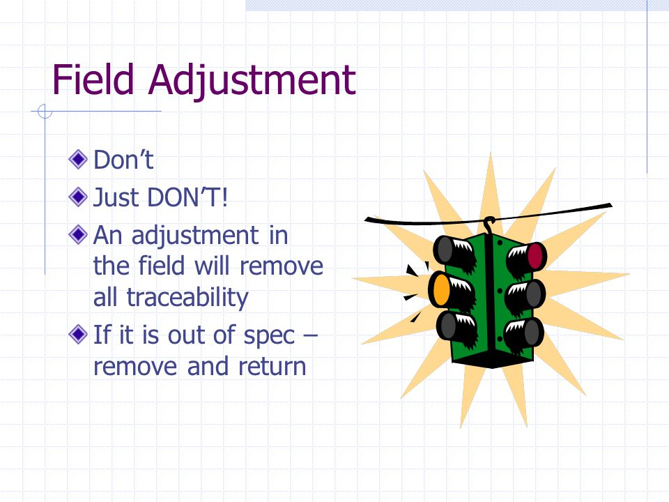 Field Adjustment Dont Just DONT.