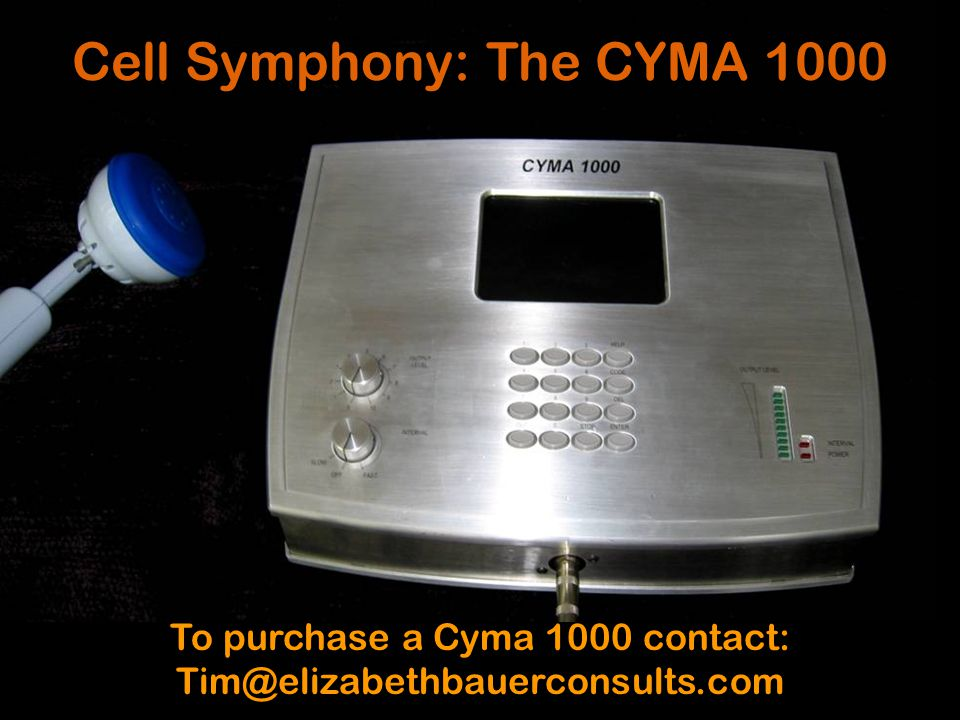 Cell Symphony: The CYMA 1000 To purchase a Cyma 1000 contact: Tim@elizabethbauerconsults.com
