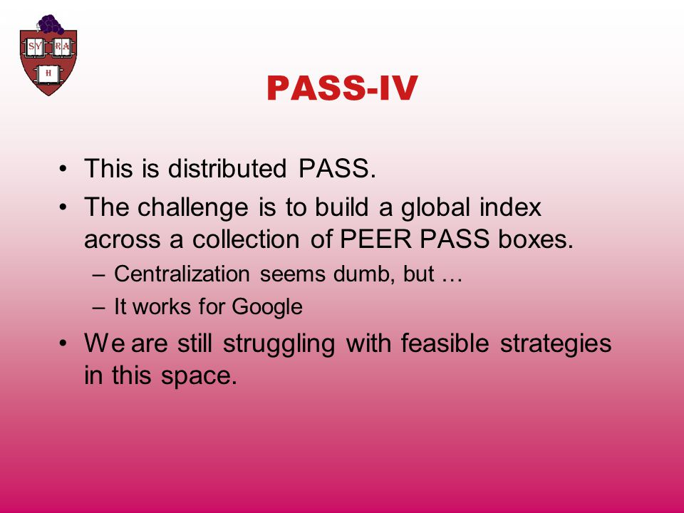 PASS-IV This is distributed PASS.