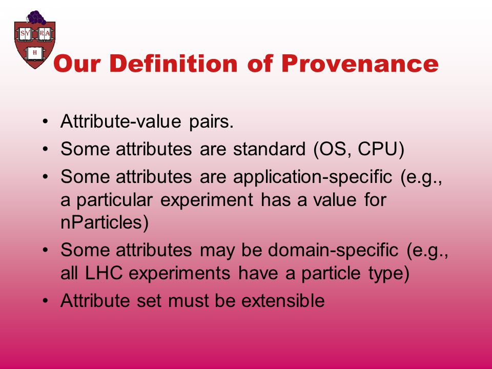 Our Definition of Provenance Attribute-value pairs.