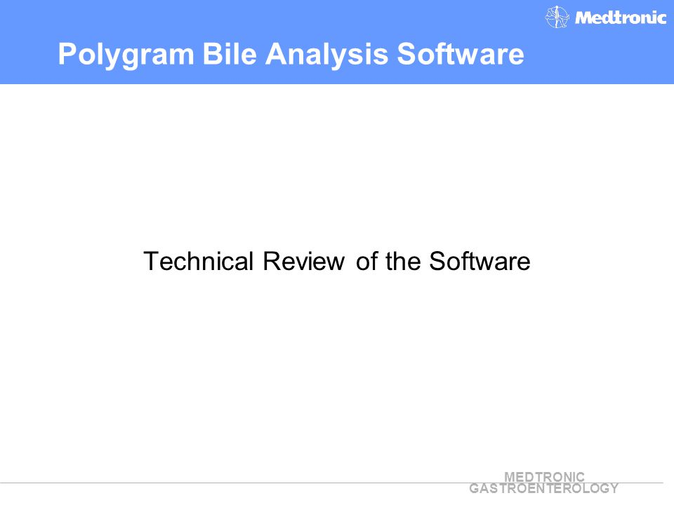 MEDTRONIC GASTROENTEROLOGY Polygram Bile Analysis Software Technical Review of the Software