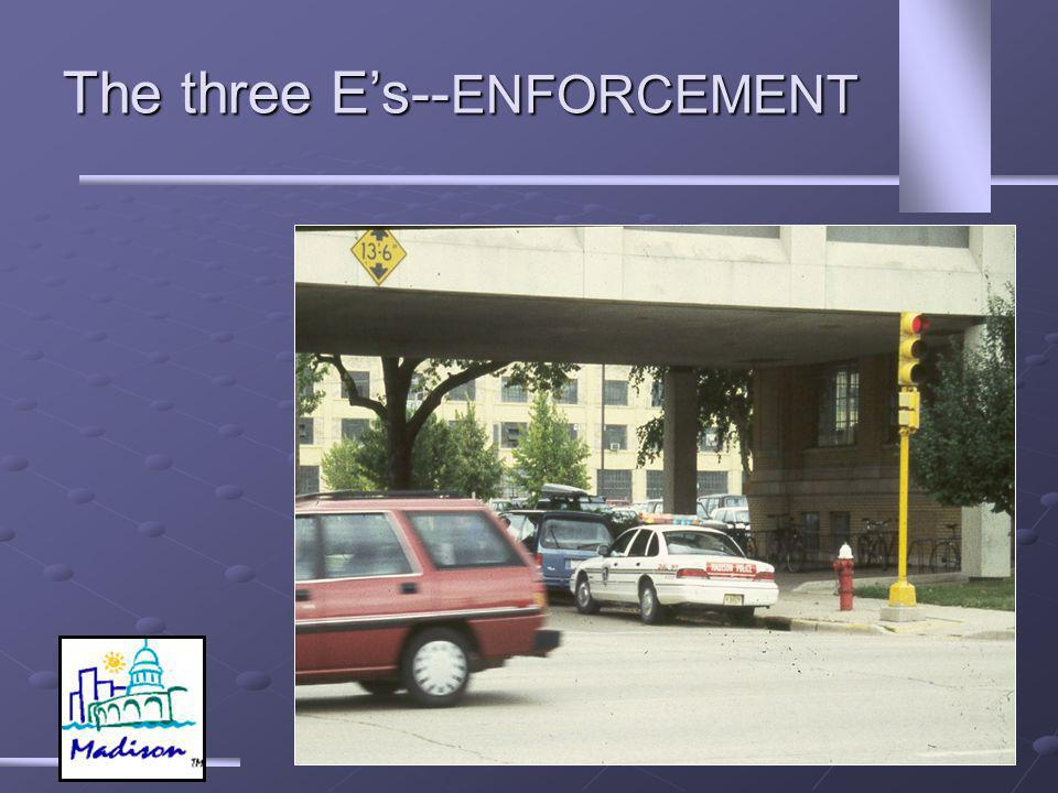 The three Es-- ENFORCEMENT