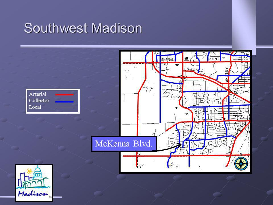 Southwest Madison McKenna Blvd. Arterial Collector Local