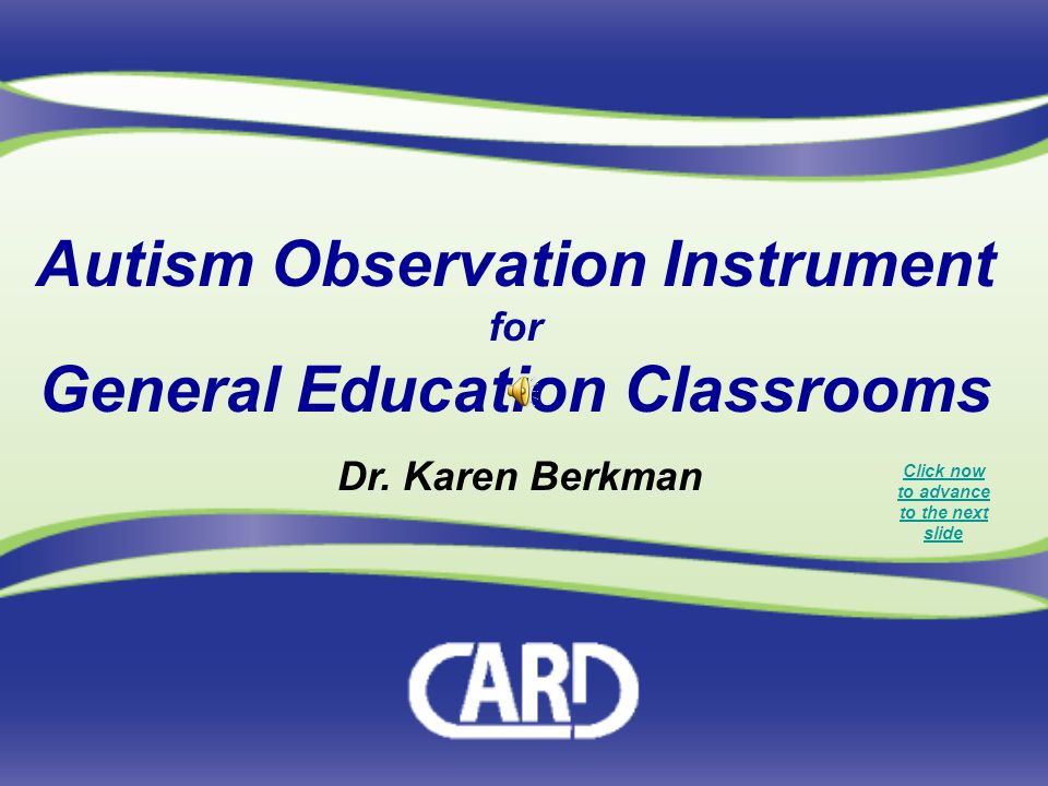 Viewing This Tutorial Observation Instrument Format Classroom Environment and Operation Curriculum and Instruction Opportunities for Typical Experiences Program Model and Policies Click now to advance to the next slide