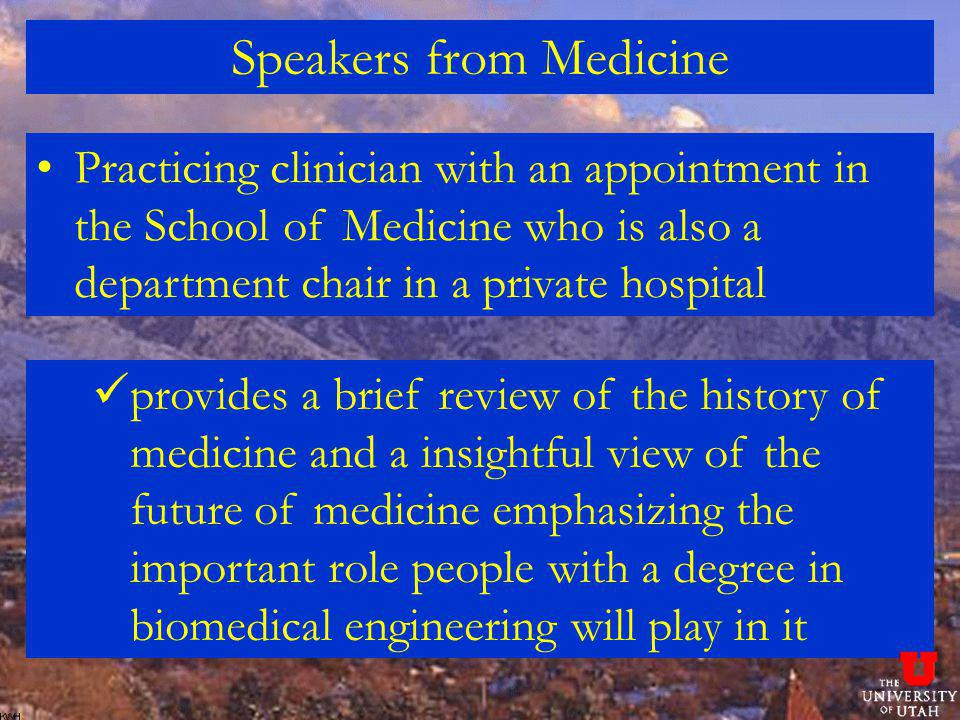 Speakers from Medicine Practicing clinician with an appointment in the School of Medicine who is also a department chair in a private hospital provide