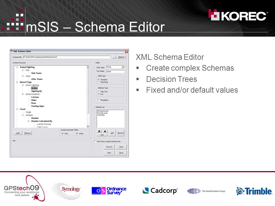 mSIS – Schema Editor XML Schema Editor Create complex Schemas Decision Trees Fixed and/or default values