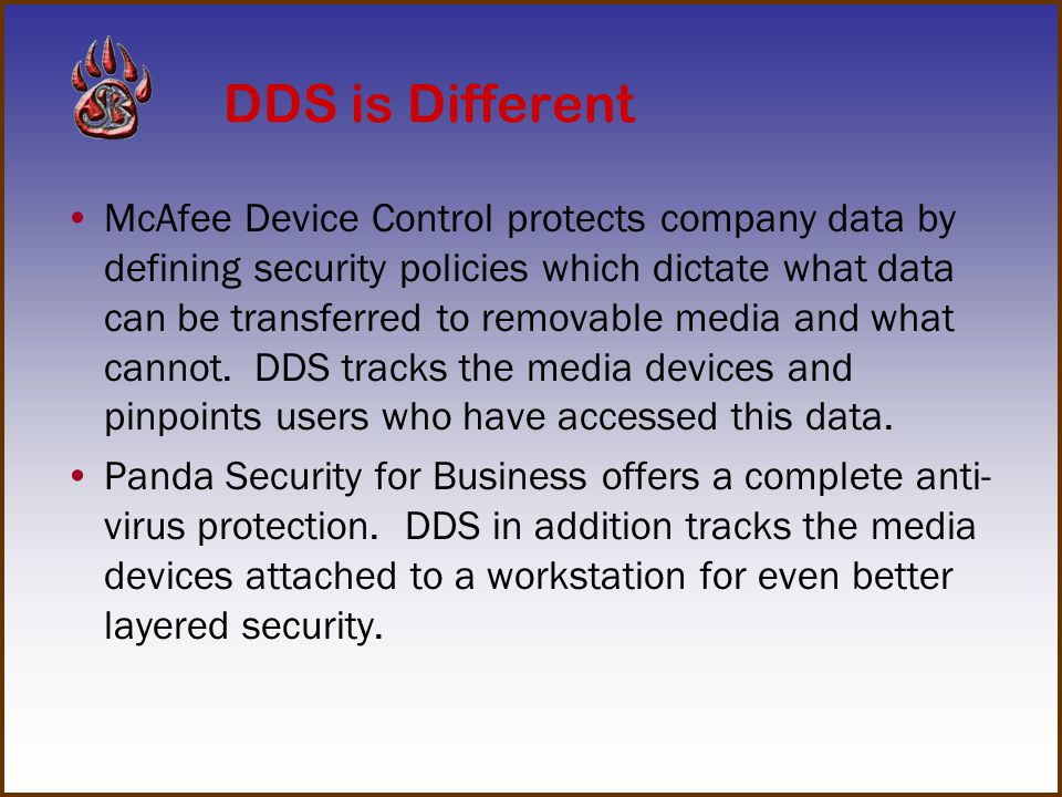 DDS is Different Symantec Endpoint Protection offers a complete package of anti-virus and spyware protection. Symantec also closes off USB ports and d