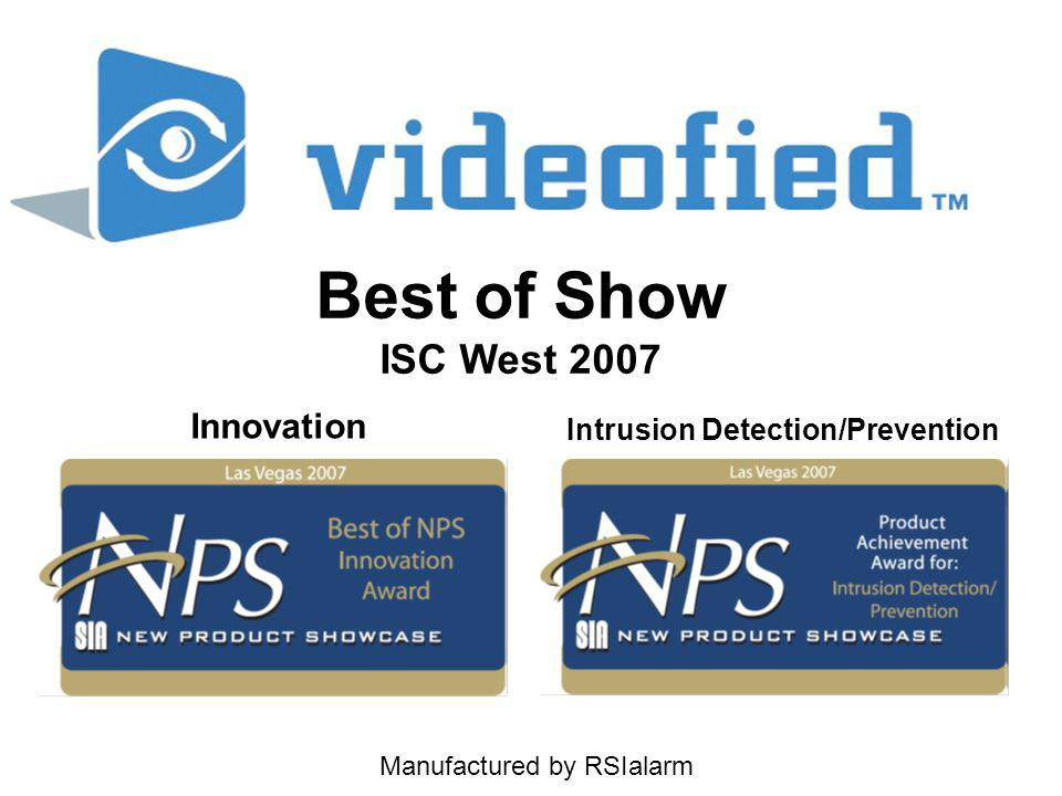 Manufactured by RSIalarm Best of Show ISC West 2007 Intrusion Detection/Prevention Innovation