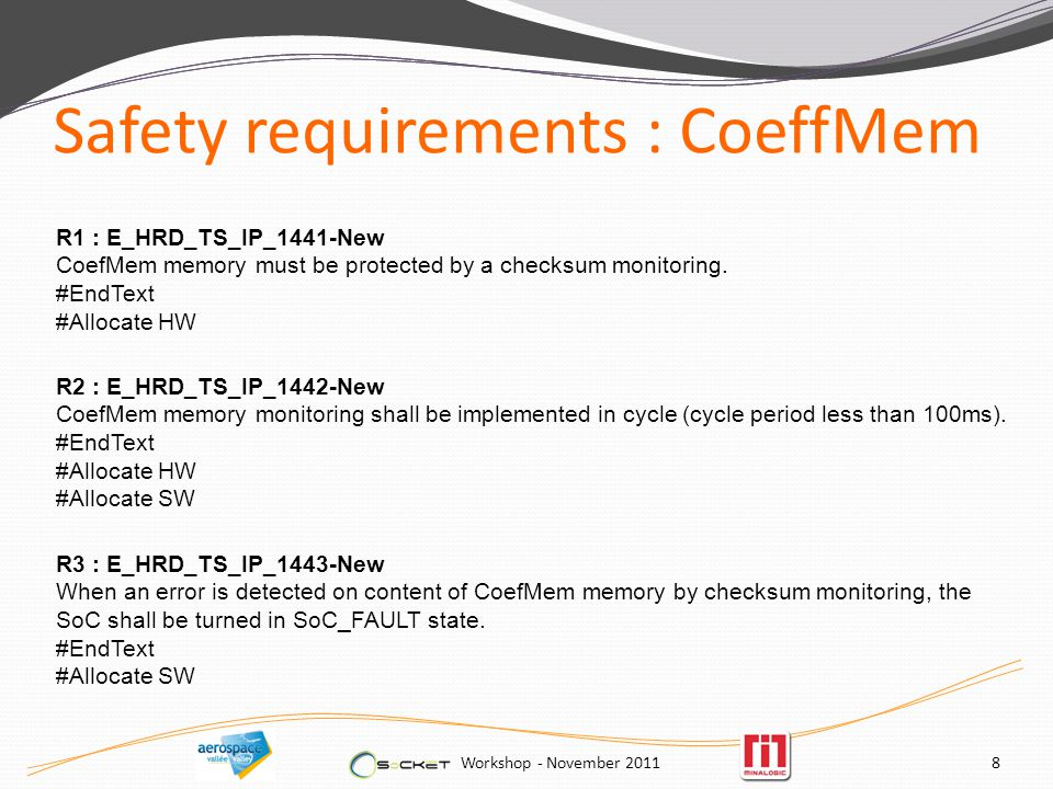 Safety requirements : CoeffMem Workshop - November R1 : E_HRD_TS_IP_1441-New CoefMem memory must be protected by a checksum monitoring.
