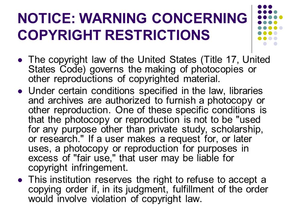NOTICE: WARNING CONCERNING COPYRIGHT RESTRICTIONS The copyright law of the United States (Title 17, United States Code) governs the making of photocopies or other reproductions of copyrighted material.