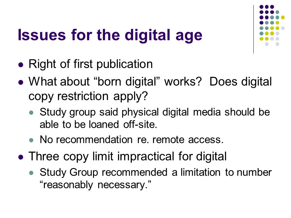 Issues for the digital age Right of first publication What about born digital works.