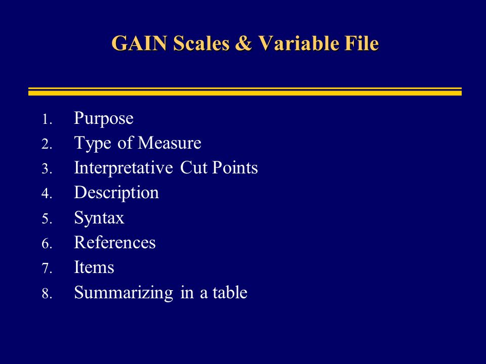 GAIN Scales & Variable File 1. Purpose 2. Type of Measure 3.