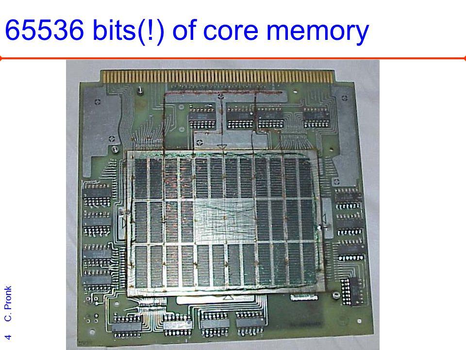 C. Pronk 4 65536 bits(!) of core memory